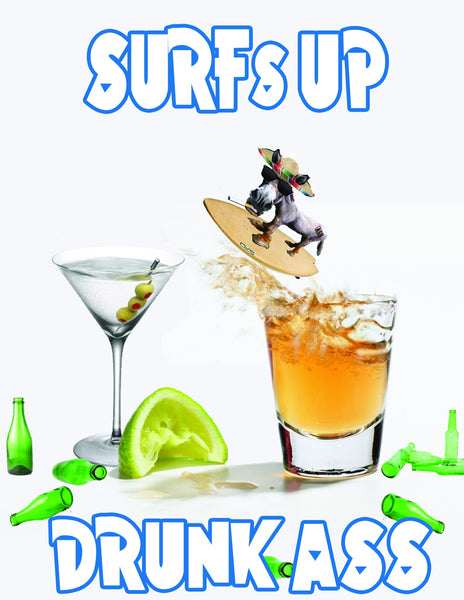 """Surf's Up Drunk Ass"" T-Shirt"