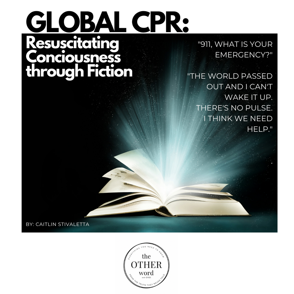 Global CPR: Resuscitating the Truth in Fiction.