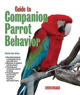 Guide Companion parrot behavior, health care, housing,nutritious feeding, caging