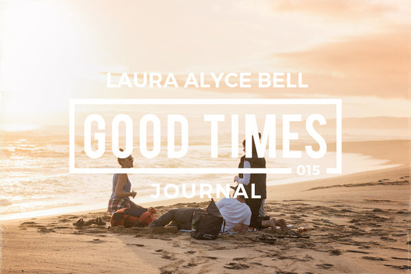 Good Times Journal // GTPS 015