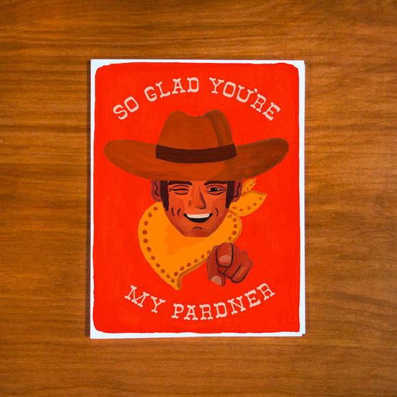 So Glad You're My Pardner