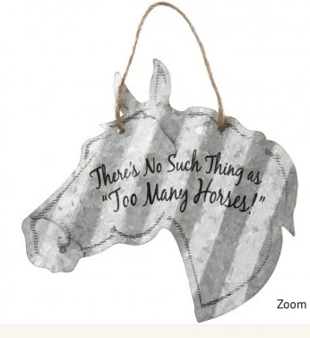There Is No Such Thing As Too Many Horses Metal Sign