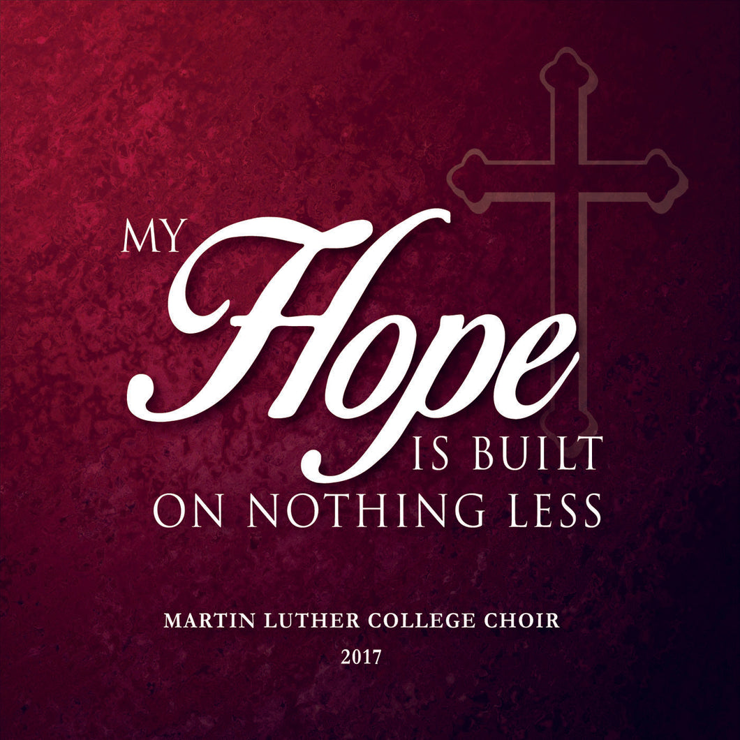 2017 - My Hope Is Built on Nothing Less (physical CD)