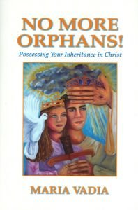 No More Orphans! Possessing Your Inheritance In Christ