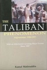 The Taliban Phenomenon: Afghanistan 1994-1997 With An Afterword Covering Major Event Since 1997