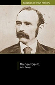 "Michael Davitt: From the ""Gaelic American"" (Classics of Irish History)"