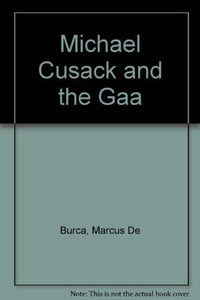 Michael Cusack and the Gaa