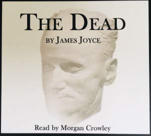 The Dead - by James Joyce, Read by Morgan Crowley