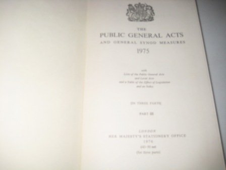 The Public General Acts and General Synod Measures, 1975: Part III