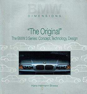 The Original. The Bmw 3 Series: Concept,Technology,Design.