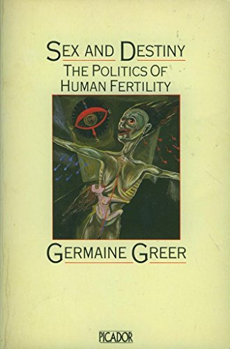 Sex and Destiny: Politics of Human Fertility (Picador Books)
