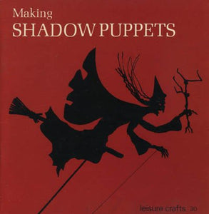 Making Shadow Puppets (Leisure Crafts)