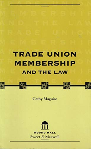Trade Union Membership and the Law