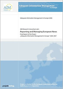 "Reporting and Managing European News: Final Report of the Project 'Adequate Information Management in Europe"" 2004-2007"