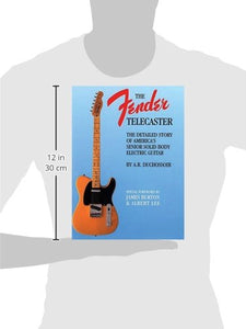 Fender Telecaster: A Detailed Story of America's Senior Solid Body Electric Guitar (Reference)