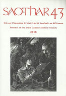 Saothar 43, 2018: Journal of the Irish Labour History Society