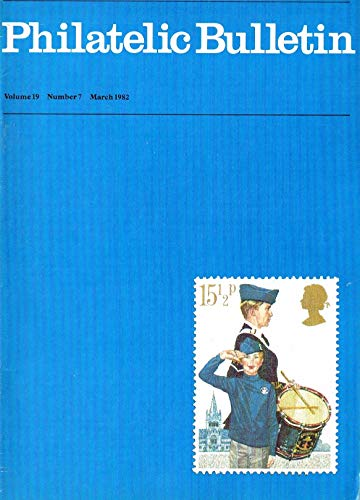 Philatelic Bulletin - Volume 19: Number 7, March 1982