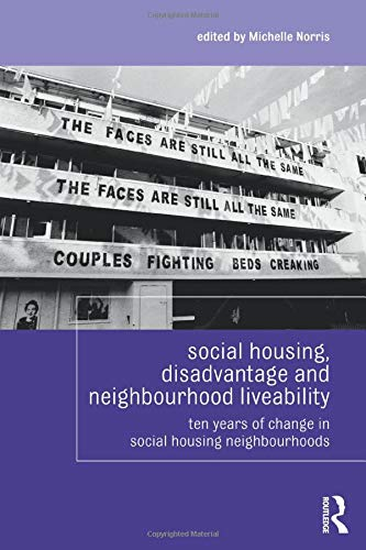 Social Housing, Disadvantage, and Neighbourhood Liveability (Housing and Society Series)