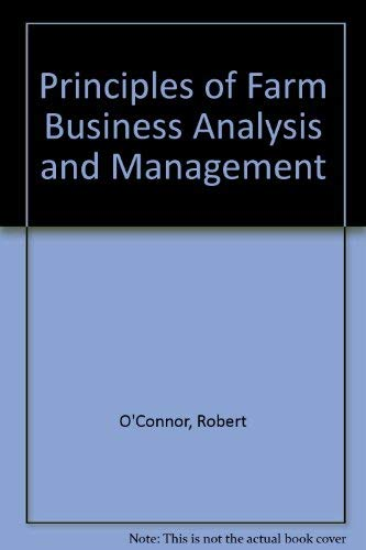 Principles of Farm Business Analysis and Management