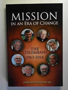 Mission in an Era of Change: The Columbans 1963-2014