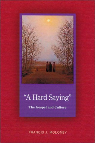 A Hard Saying: The Gospel and Culture (Scripture)
