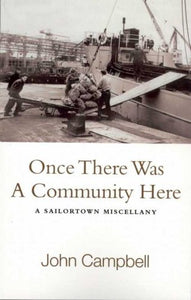 Once There Was a Community Here: A Sailortown Miscellany