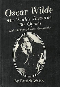 Oscar Wilde: The Public's Favourite - 100 Quotes with Photos