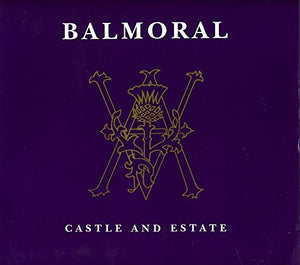 Balmoral Castle and Estate