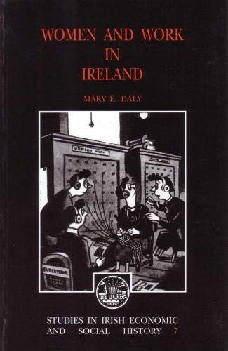 Women and Work in Ireland (Studies in Irish economic and social history)