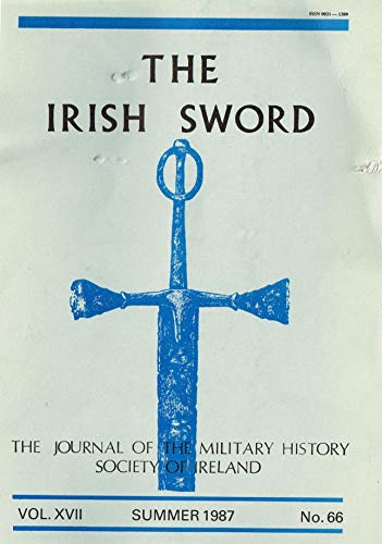The Irish Sword: The Journal of the Military History Society of Ireland - Vol XVII (17), Summer 1987, No. 66