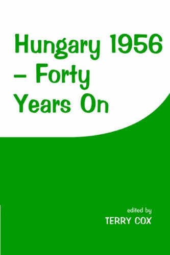 Hungary 1956: Forty Years On