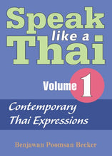 Load image into Gallery viewer, Speak Like a Thai: Contemporary Thai Expressions - Roman and Script Volume 1: Roman and Script v. 1