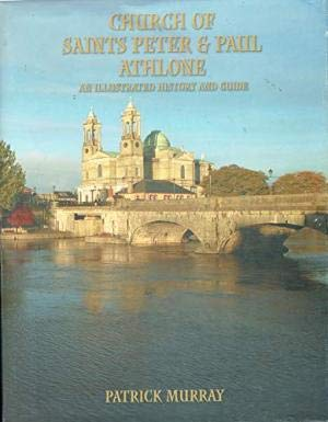 Church of Saints Peter and Paul Athlone: An Illustrated History and Guide