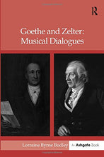 Load image into Gallery viewer, Goethe and Zelter: Musical Dialogues