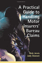 Load image into Gallery viewer, Practical Guide to Handling Motor Insurers' Bureau Claims
