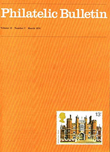 Philatelic Bulletin - Volume 15, Number 7, March 1978