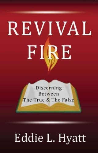 REVIVAL FIRE: Discerning Between the True & the False