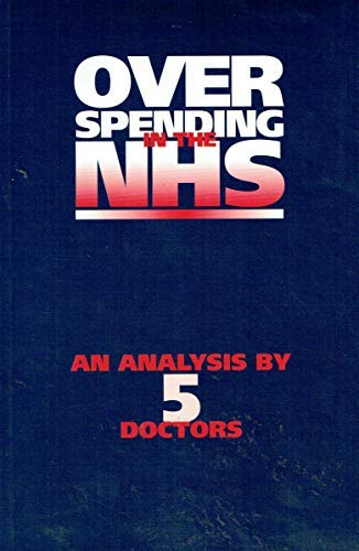 Overspending in the NHS: An Analysis by 5 Doctors (Publication / Social Affairs Unit)