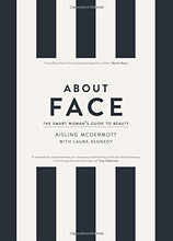 Load image into Gallery viewer, About Face: The Smart Woman's Guide to Beauty