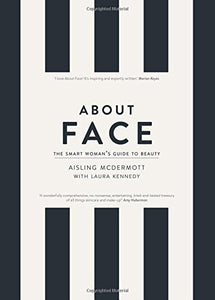 About Face: The Smart Woman's Guide to Beauty