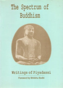 The spectrum of Buddhism: Writings of Piyadassi