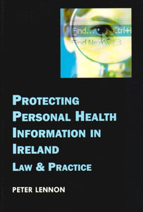 Protecting Personal Health Information in Ireland: Law and Practice