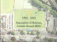 1902-2002: Association of Referees, Leinster Branch Irfu