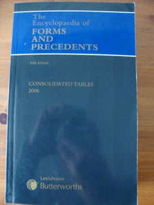 The Encyclopaedia of Forms And Precedents - Conolidated Tables 2006