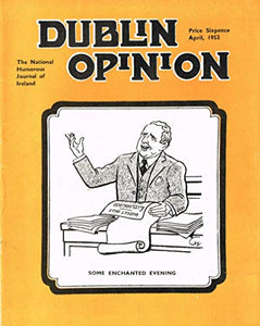 Dublin Opinion - Vol. XXXI (31) - April 1952: The National Humorous Journal of Ireland