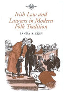 Irish Law and Lawyers in Modern Folk Tradition (Irish Legal History Society Series)