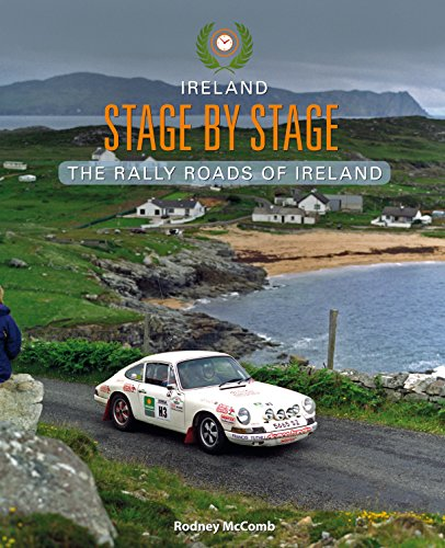 Ireland Stage by Stage: The Rally Roads of Ireland