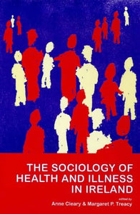 The Sociology of Health and Illness in Ireland