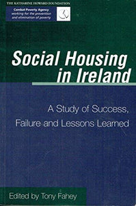 Social Housing in Ireland: A Study of Success, Failure and Lessons Learned
