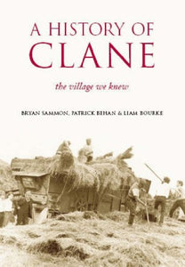 A History of Clane: The Village We Knew
